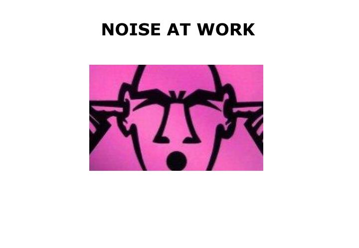 noise at work n.