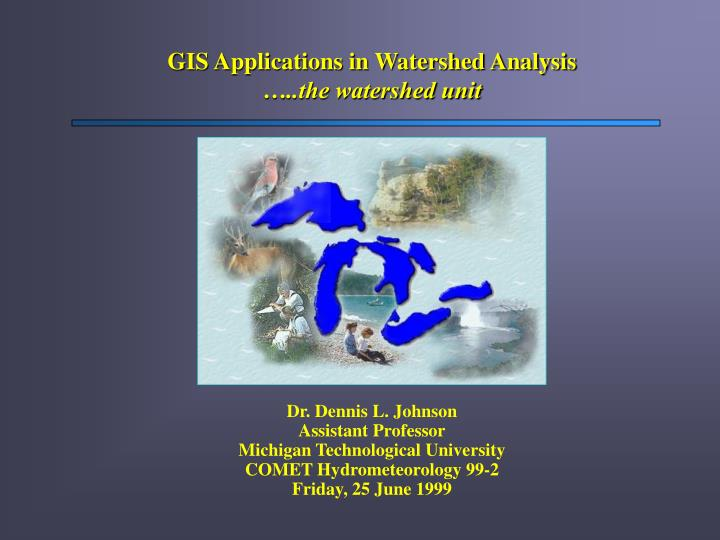 gis applications in watershed analysis the watershed unit n.