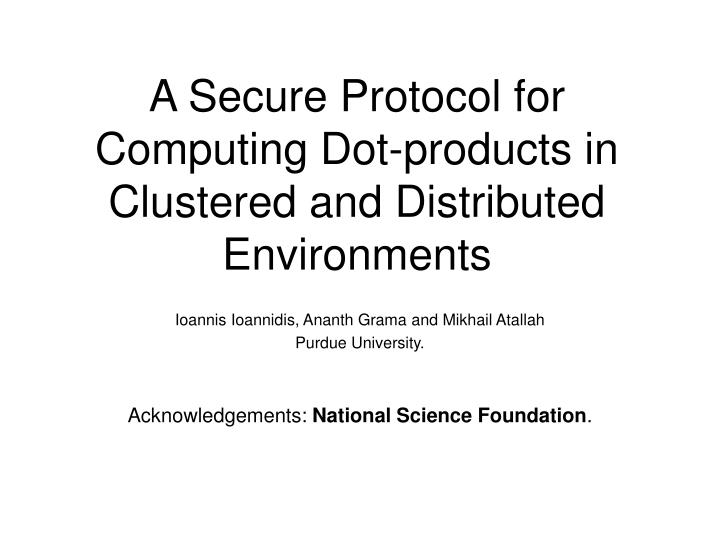 a secure protocol for computing dot products in clustered and distributed environments n.