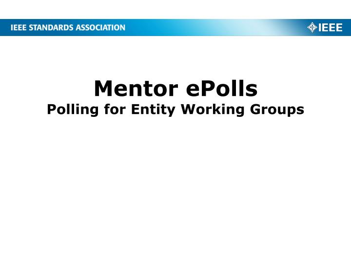 mentor epolls polling for entity working groups n.