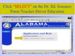 click select on the dr ed issuance form teacher driver education