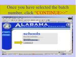 once you have selected the batch number click continue
