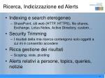 ricerca indicizzazione ed alerts