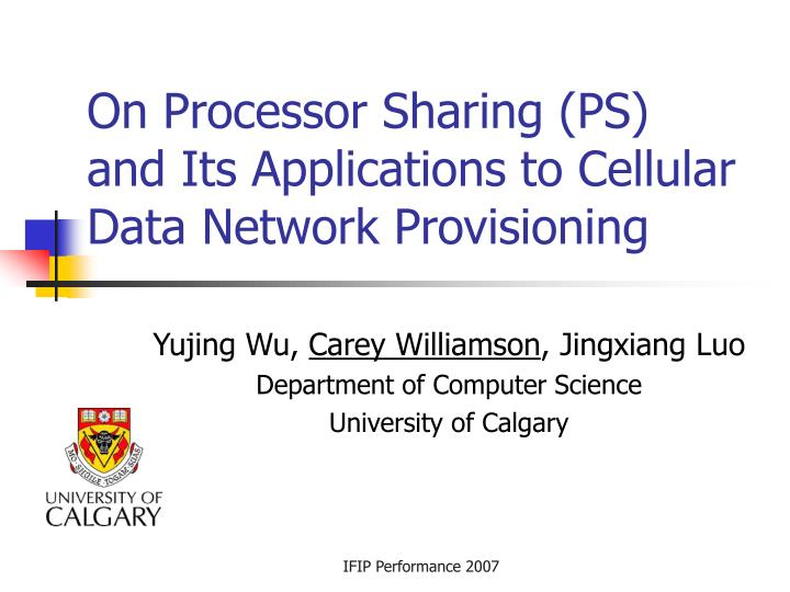 on processor sharing ps and its applications to cellular data network provisioning n.