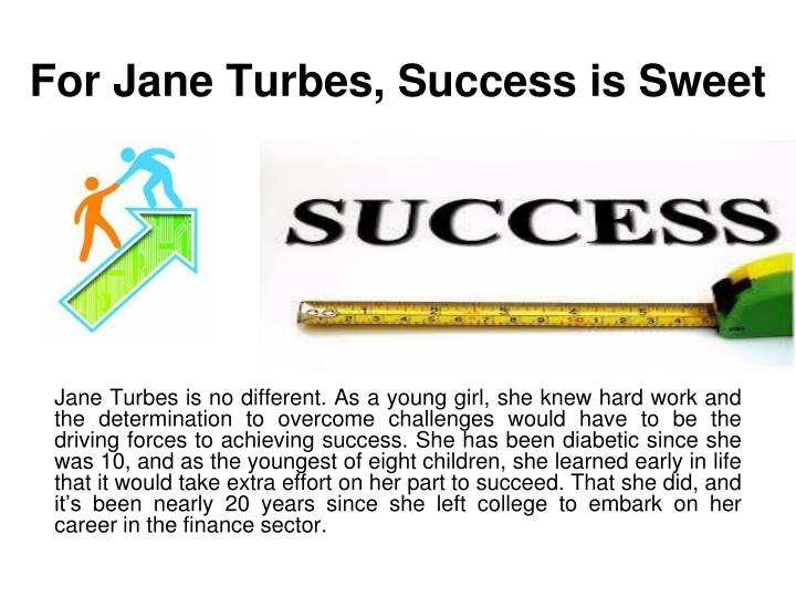 for jane turbes success is sweet n.