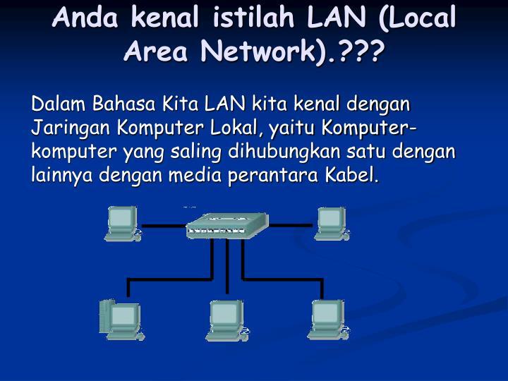 Anda kenal istilah lan local area network