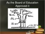 as the board of education approved it