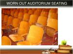 worn out auditorium seating