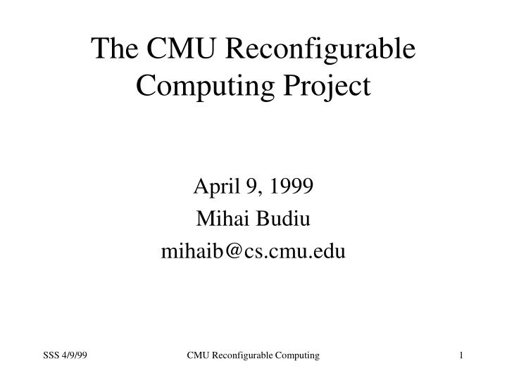 the cmu reconfigurable computing project n.