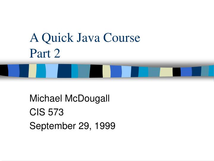 A Quick Java Course