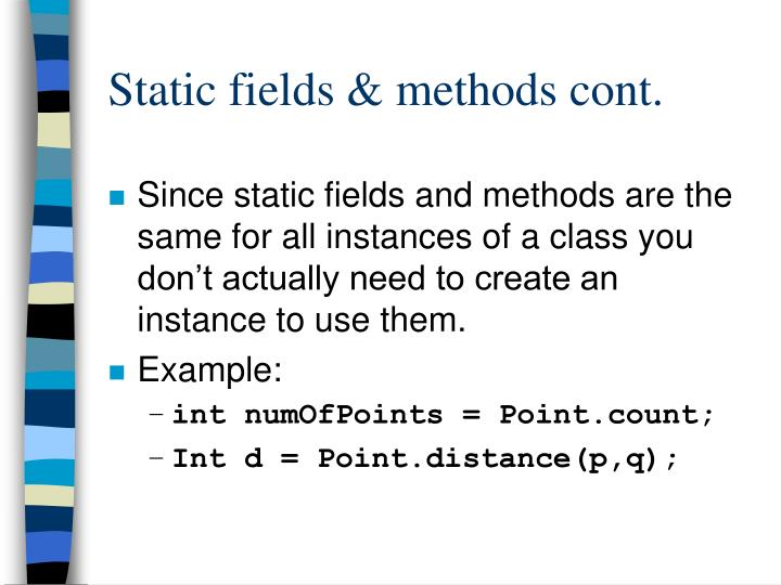 Static fields & methods cont.