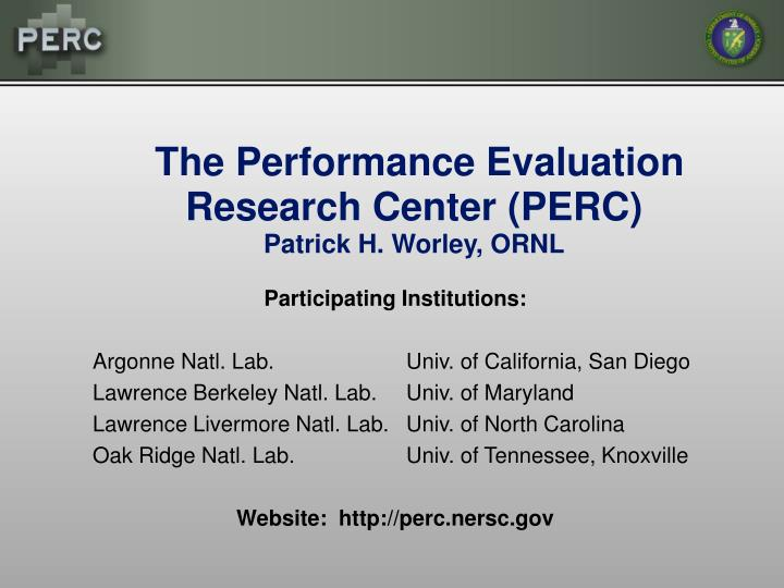the performance evaluation research center perc patrick h worley ornl n.