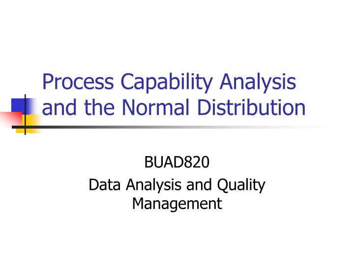 process capability analysis and the normal distribution n.