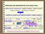 deducing new dependencies from given ones