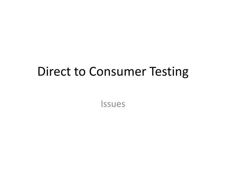 direct to consumer testing n.