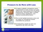 pressure to do more with less