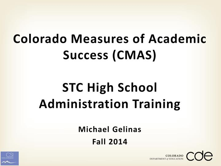 colorado measures of academic success cmas stc high school administration training n.