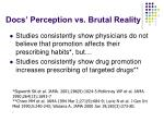 docs perception vs brutal reality