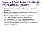 important contributions by the pharmaceutical industry