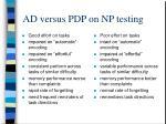 ad versus pdp on np testing1
