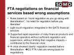 fta negotiations on financial services based wrong assumptions