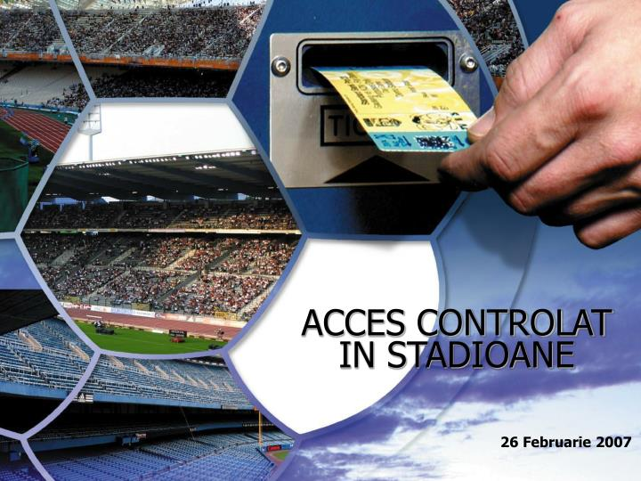 acces controlat in stadioane n.