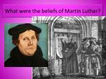 what were the beliefs of martin luther