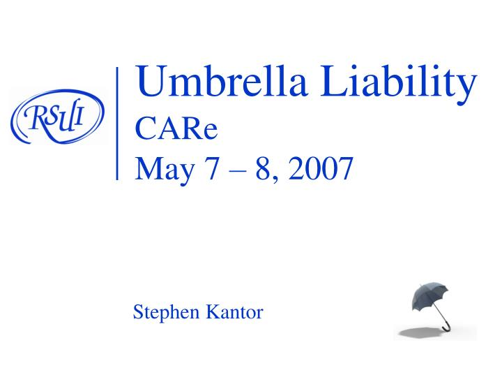 umbrella liability care may 7 8 2007 n.