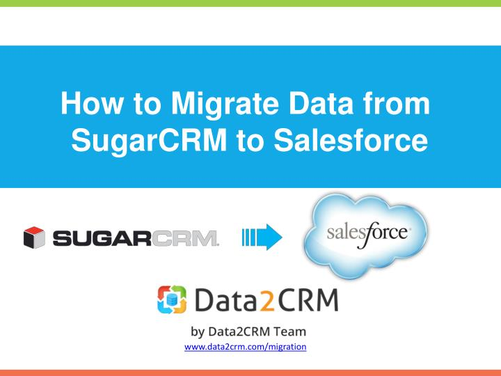 how to migrate data from sugarcrm to salesforce n.