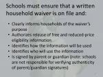 schools must ensure that a written household waiver is on file and