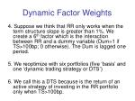 dynamic factor weights2