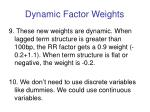 dynamic factor weights4