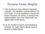 dynamic factor weights5