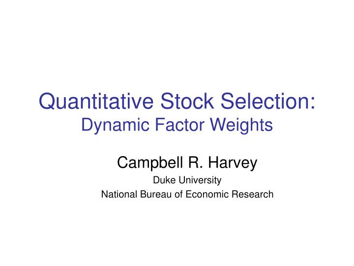 quantitative stock selection dynamic factor weights n.