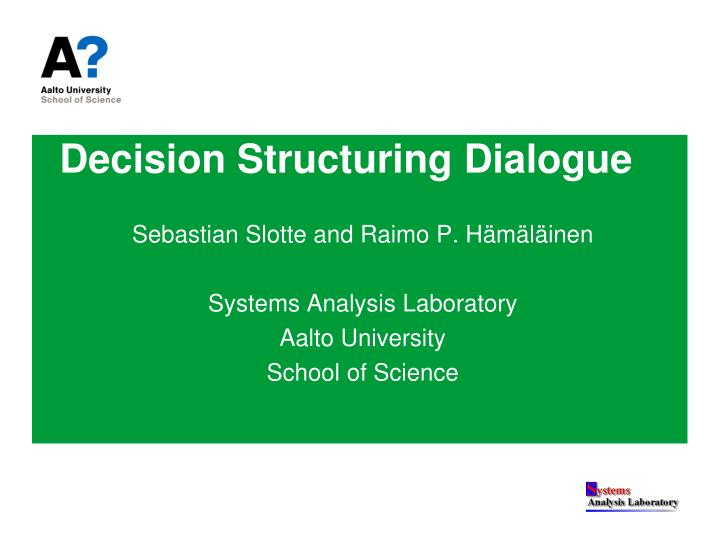 decision structuring dialogue n.