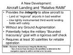 a new development aircraft landing and relative raim