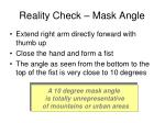 reality check mask angle