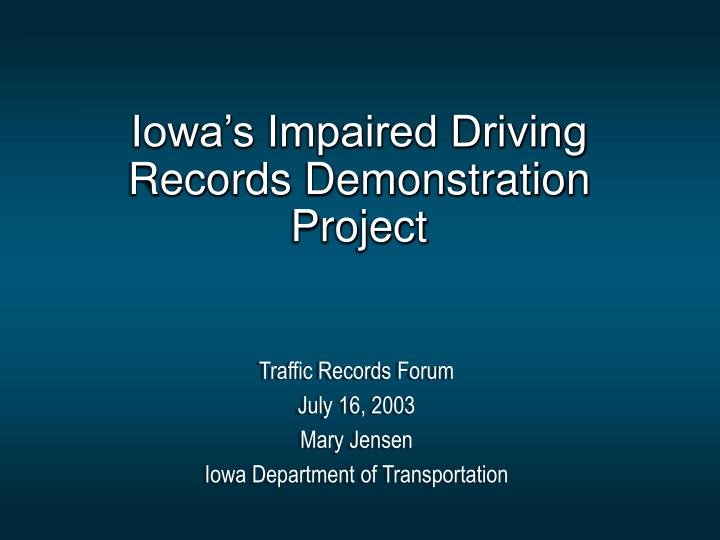 iowa s impaired driving records demonstration project n.