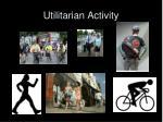 utilitarian activity