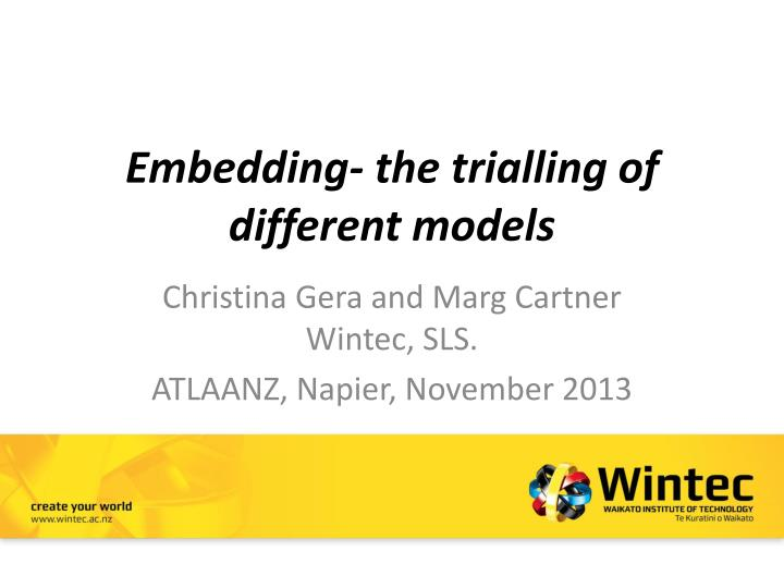 embedding the trialling of different models n.