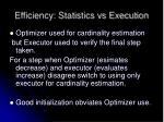 efficiency statistics vs execution