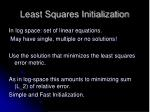 least squares initialization1