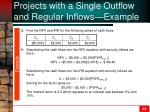 projects with a single outflow and regular inflows example