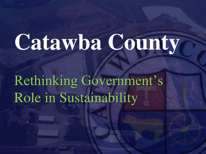 catawba county rethinking government s role in sustainability n.