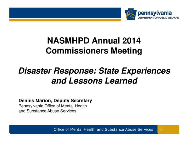 nasmhpd annual 2014 commissioners meeting disaster response state experiences and lessons learned n.