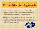 virtual machine approach