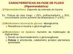 caracter sticas da fase de fluxo hipermetab lica