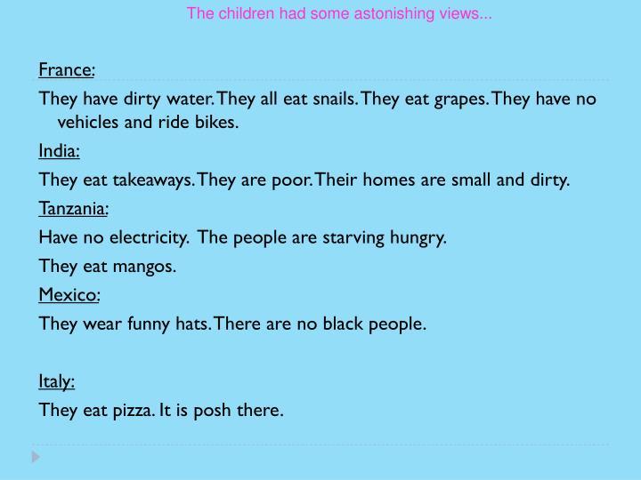 The children had some astonishing views...
