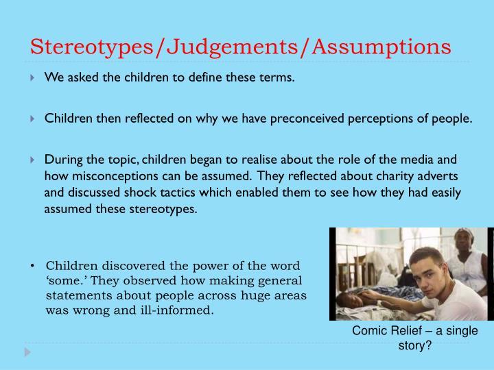 Stereotypes/Judgements/Assumptions