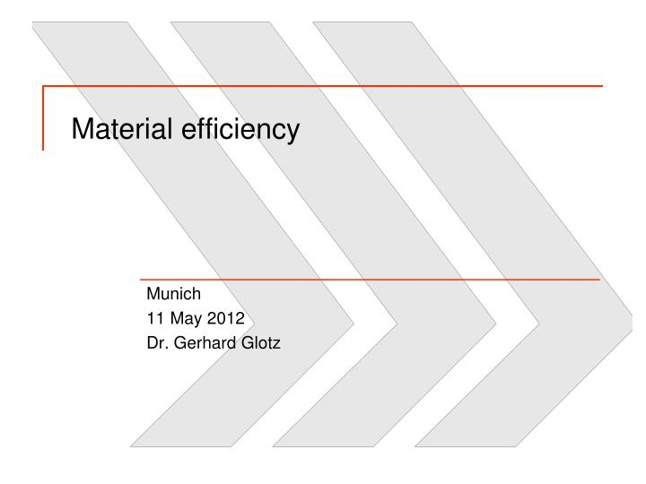 material efficiency n.
